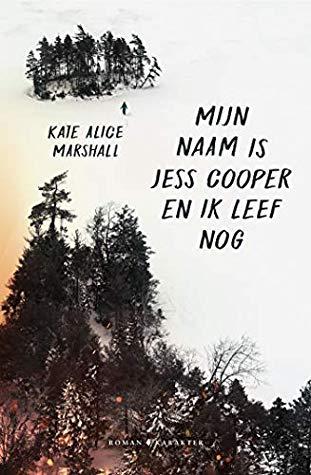 Mijn naam is Jess Cooper en ik leef nog - Kate Alice Marshall