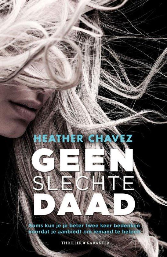 Geen slechte daad - Heather Chavez