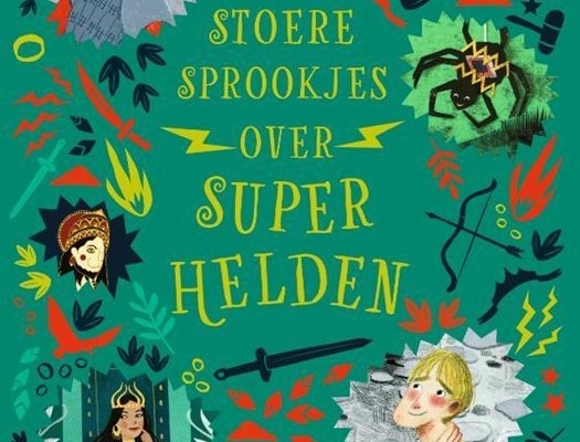 Stoere sprookjes over superhelden - Imme Dros